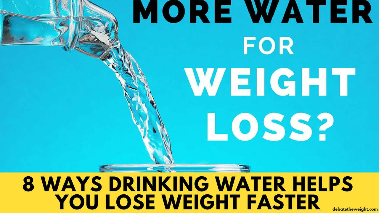 how does drinking water help lose weight faster? - debate the weight