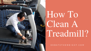 How To Clean A Treadmill – A Simple Guide