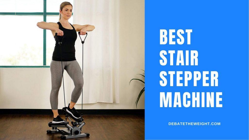 Best Stair Stepper Machine Reviews