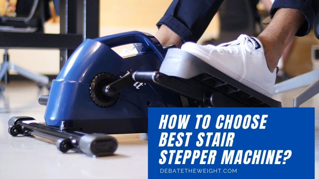 How to Choose Best Stair Stepper Machine